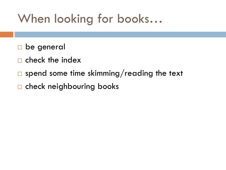 When looking for books…