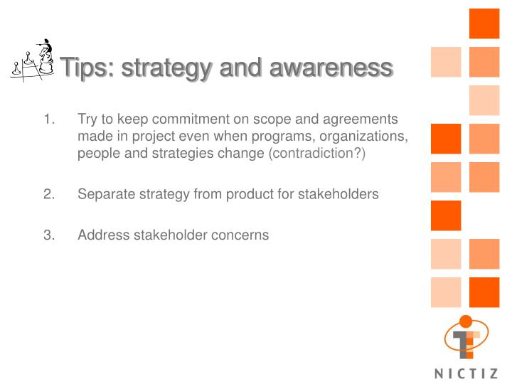 Tips: strategy and awareness