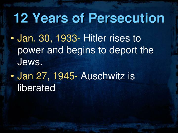 12 Years of Persecution
