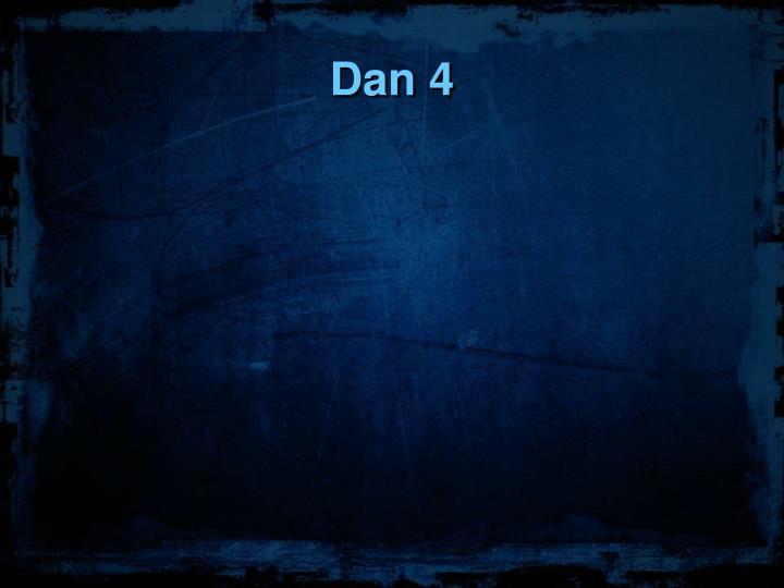 Dan 4