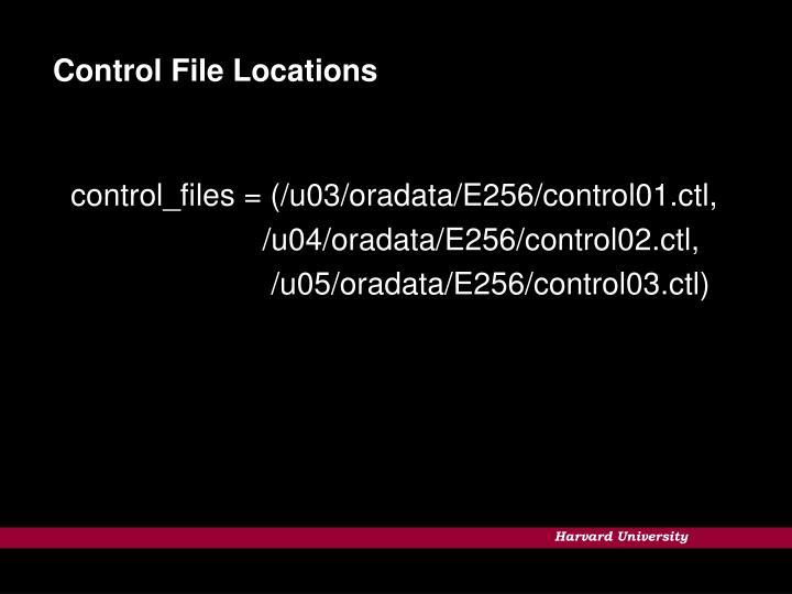 Control File Locations