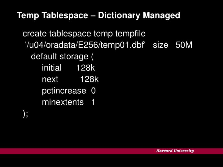 Temp Tablespace – Dictionary Managed