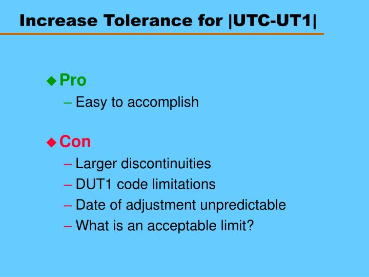 Increase Tolerance for |UTC-UT1|