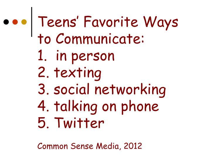 Teens' Favorite Ways to Communicate: