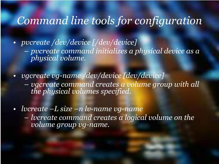 Command line tools for configuration