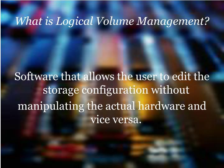 What is logical volume management