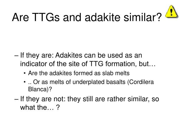 Are TTGs and adakite similar?