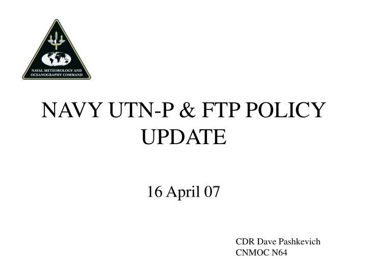 navy utn p ftp policy update