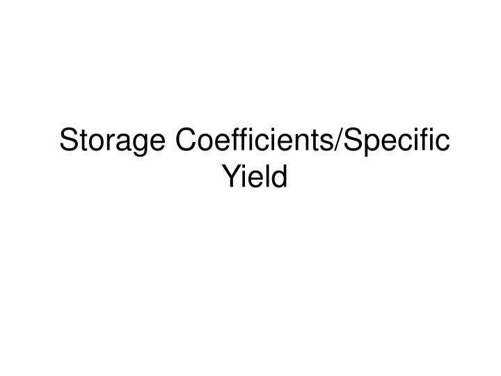 Storage coefficients specific yield