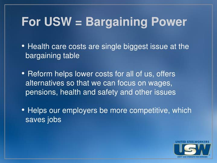 For USW = Bargaining Power