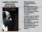 leaders of that era continued w e b dubois