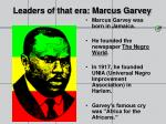 leaders of that era marcus garvey