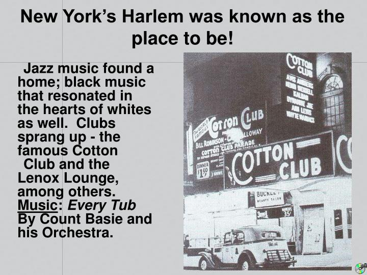 New York's Harlem was known as the place to be!