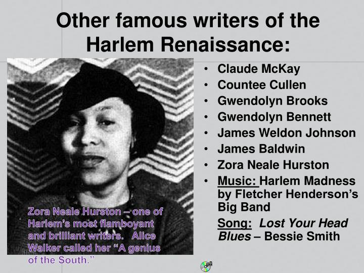 Other famous writers of the Harlem Renaissance: