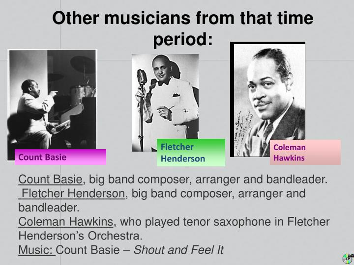 Other musicians from that time period: