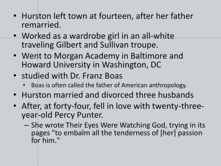 Hurston left town at fourteen, after her father remarried.