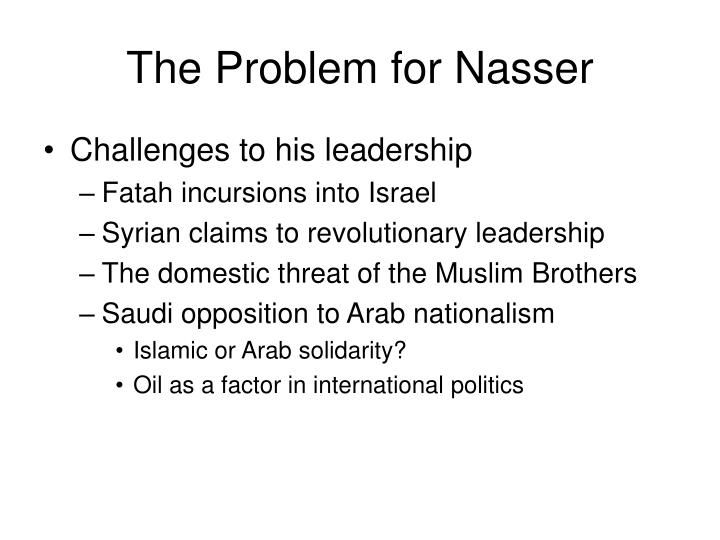 The Problem for Nasser