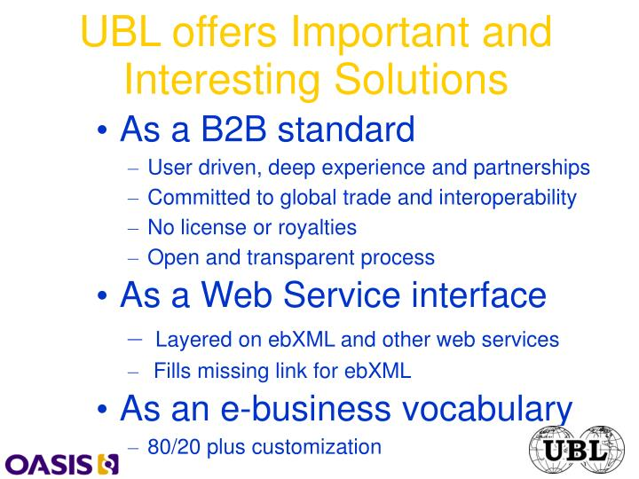 UBL offers Important and Interesting Solutions