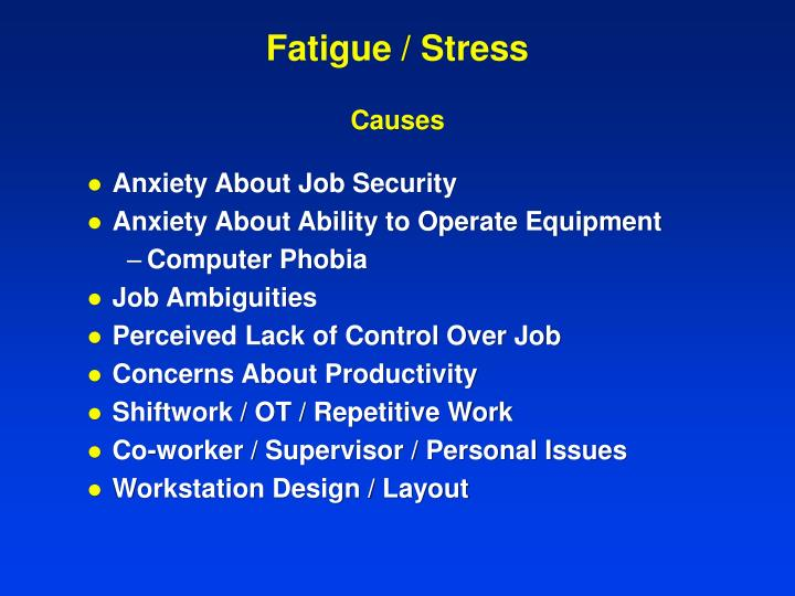 Fatigue / Stress
