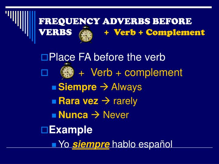 FREQUENCY ADVERBS BEFORE VERBS