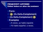 frequency adverbs either before or after the sentence1
