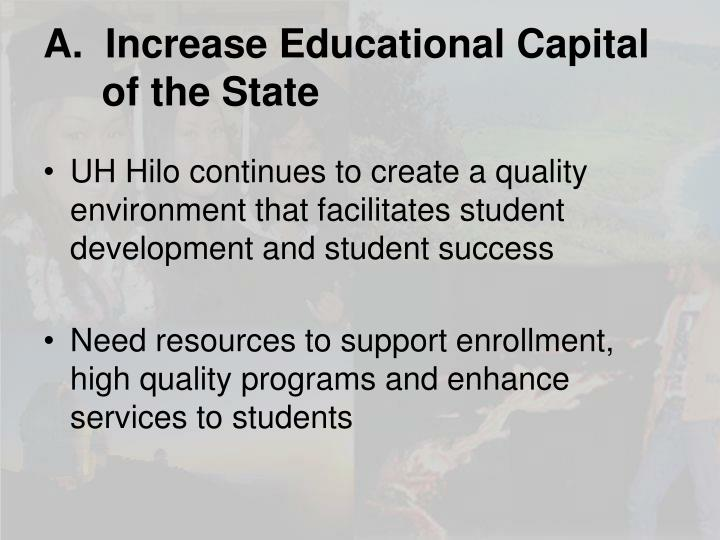 A.  Increase Educational Capital of the State