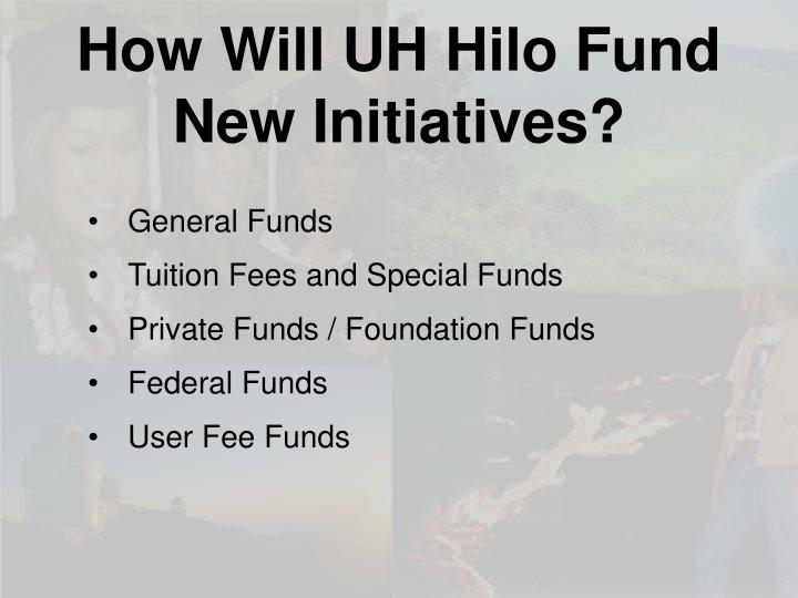 How Will UH Hilo Fund New Initiatives?