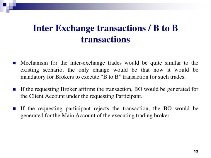 Inter Exchange transactions / B to B transactions