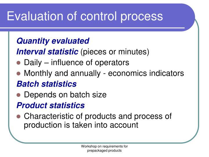 Evaluation of control process