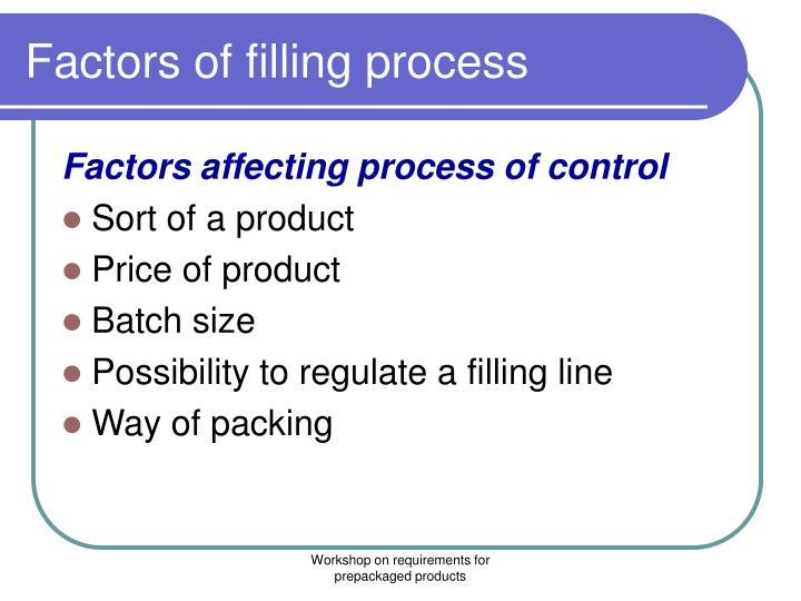 Factors of filling process