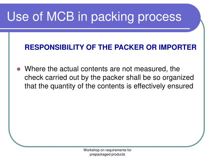 Use of MCB in packing process