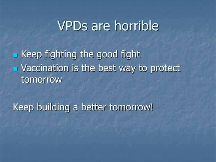 VPDs are horrible