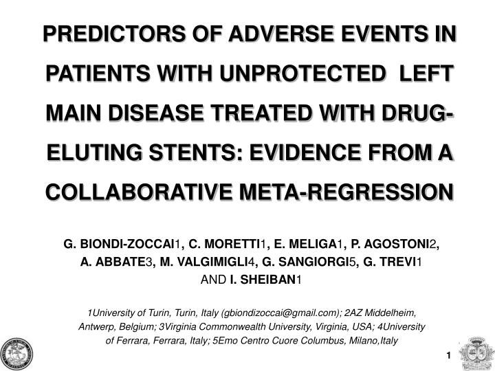 PREDICTORS OF ADVERSE EVENTS IN PATIENTS WITH UNPROTECTED  LEFT MAIN DISEASE TREATED WITH DRUG-ELUTING STENTS: EVIDENCE FROM A COLLABORATIVE META-REGRESSION