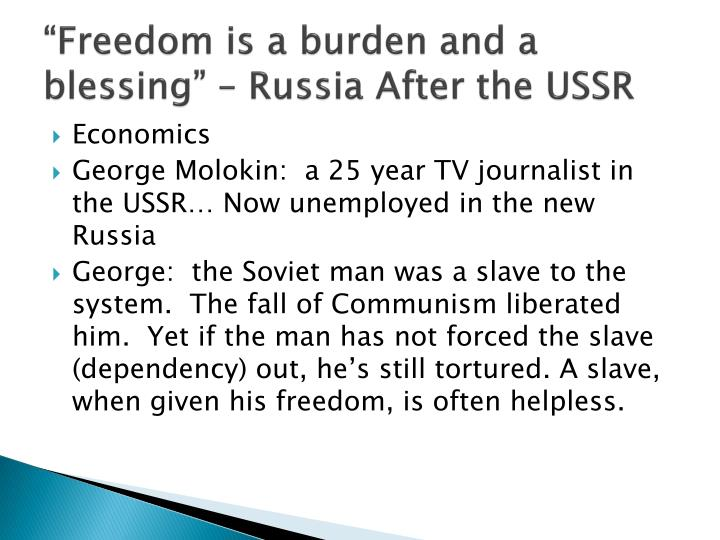 freedom is a burden and a blessing russia after the ussr