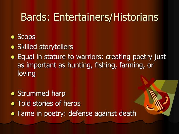 Bards: Entertainers/Historians