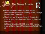 the danes invade