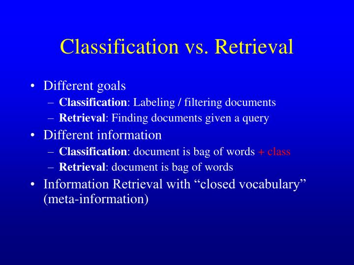 Classification vs. Retrieval