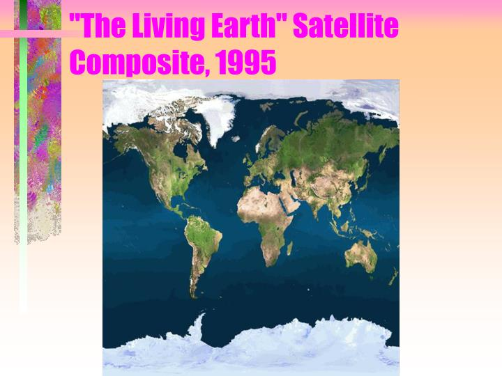 """The Living Earth"" Satellite Composite, 1995"