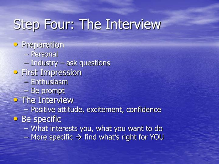 Step Four: The Interview