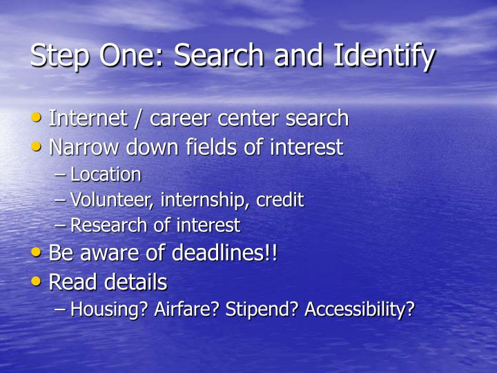 Step One: Search and Identify