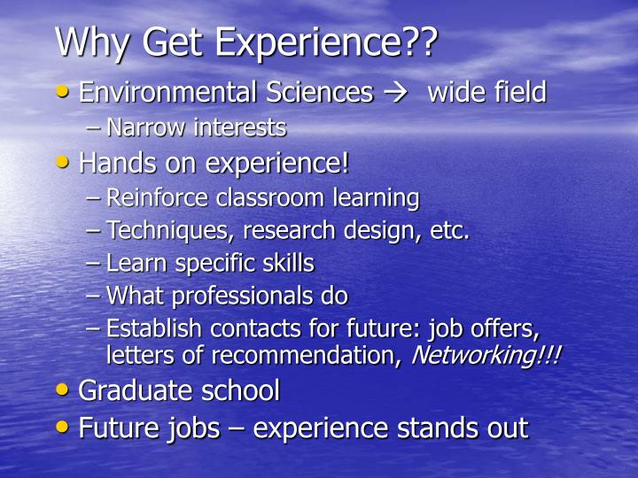 Why Get Experience??