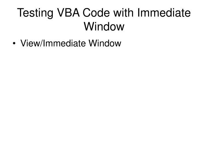 Testing VBA Code with Immediate Window