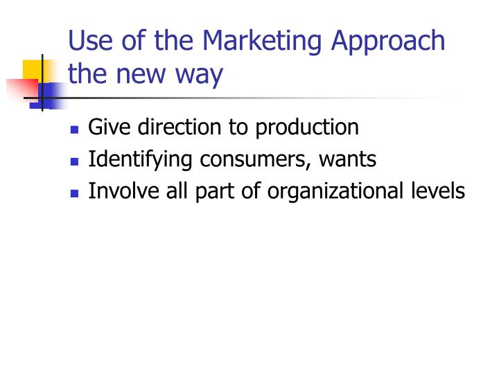Use of the Marketing Approach the new way