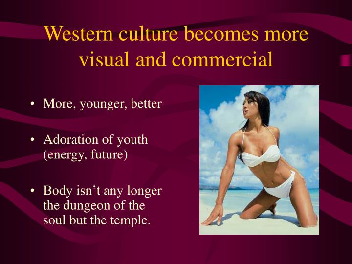 Western culture becomes more visual and commercial