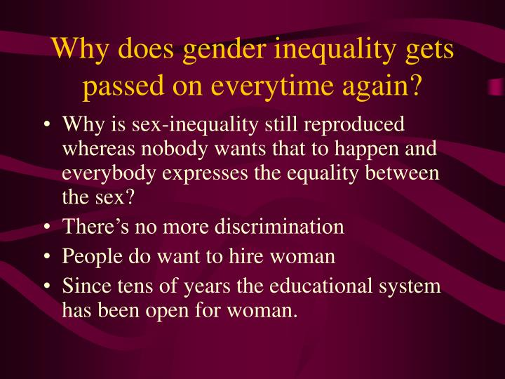 Why does gender inequality gets passed on everytime again?