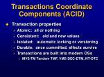 transactions coordinate components acid