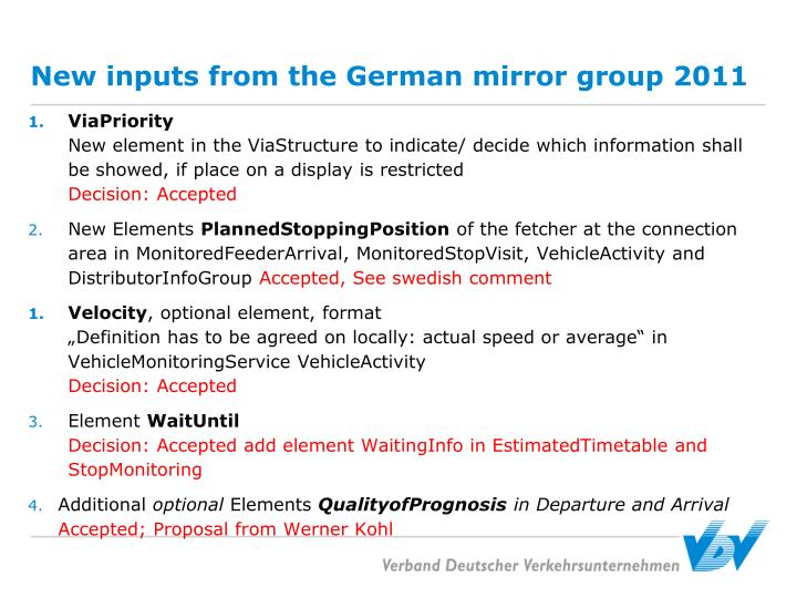 New inputs from the German mirror group 2011