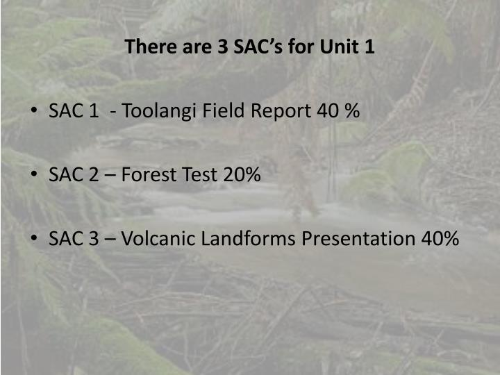 There are 3 SAC's for Unit