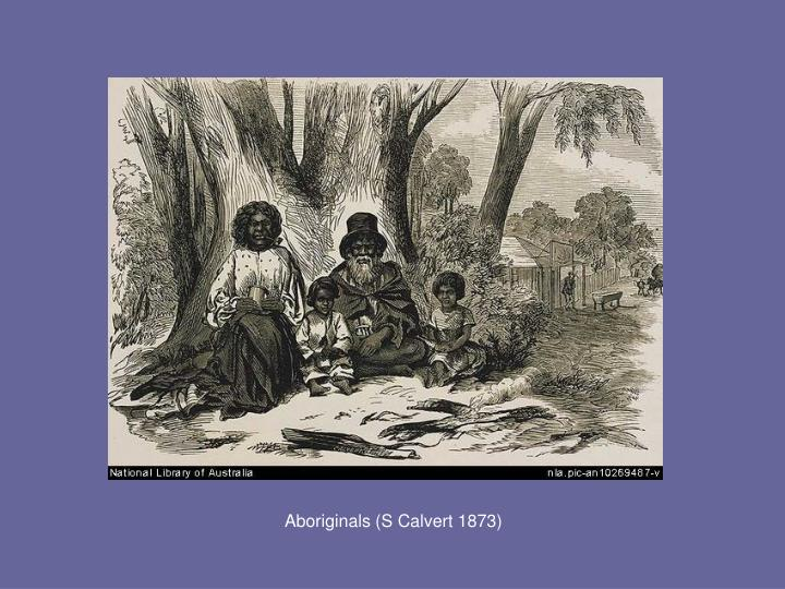 Aboriginals (S Calvert 1873)