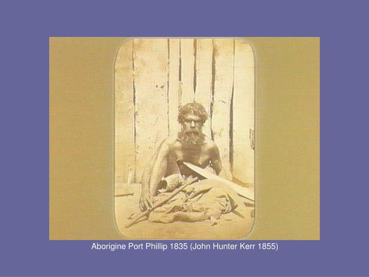Aborigine Port Phillip 1835 (John Hunter Kerr 1855)